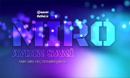 دانلود آهنگ آذربایجانی جدید Aydin Sani به نام Miro